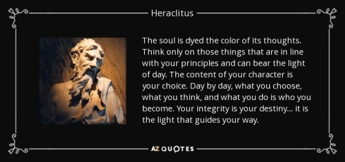 quote-the-soul-is-dyed-the-color-of-its-thoughts-think-only-on-those-things-that-are-in-line-heraclitus-56-51-96